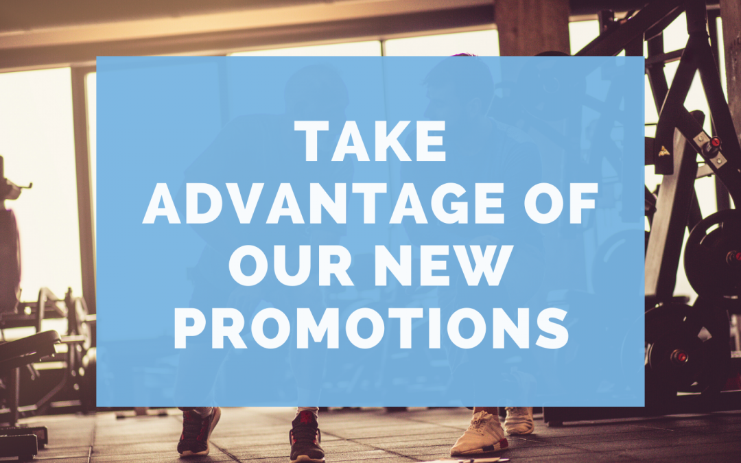 Take Advantage of Our New Promotions